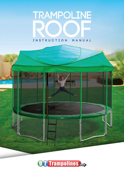 Tr&oline Roof 2016 & Trampoline Instruction Manuals - Oz Trampolines